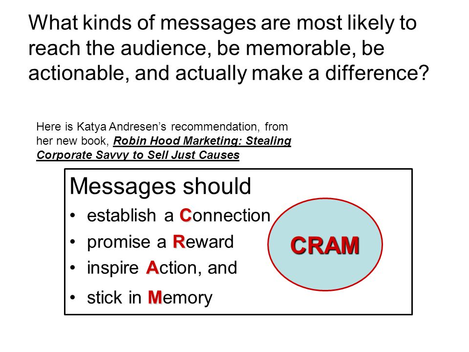 What kinds of messages are most likely to reach the audience, be memorable, be actionable, and actually make a difference