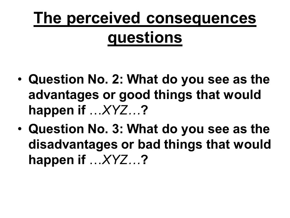 The perceived consequences questions