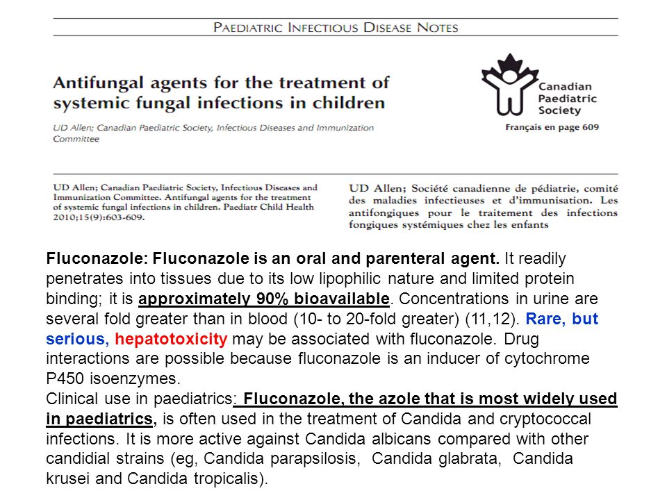 Fluconazole: Fluconazole is an oral and parenteral agent