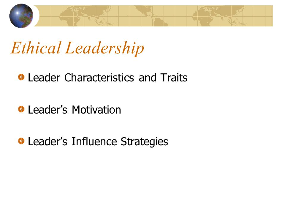 Ethical Leadership Leader Characteristics and Traits