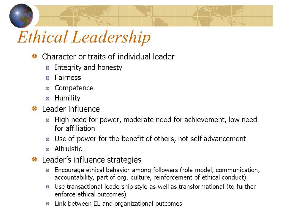 Ethical Leadership Character or traits of individual leader