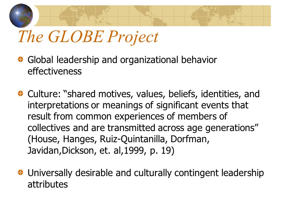 The GLOBE Project Global leadership and organizational behavior effectiveness.