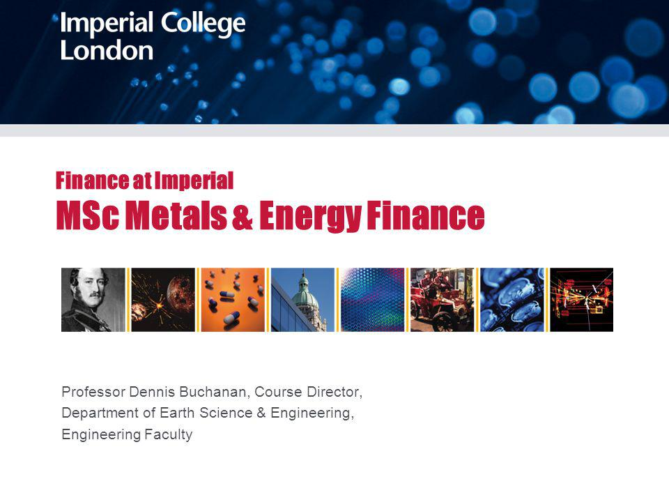 Finance at Imperial MSc Metals & Energy Finance