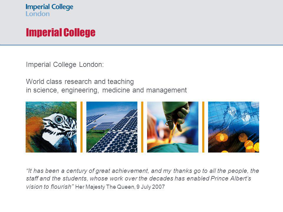 Imperial College Imperial College London: World class research and teaching in science, engineering, medicine and management.