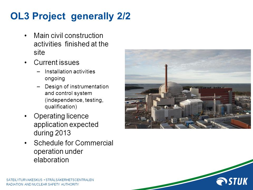 OL3 Project generally 2/2 Main civil construction activities finished at the site. Current issues.