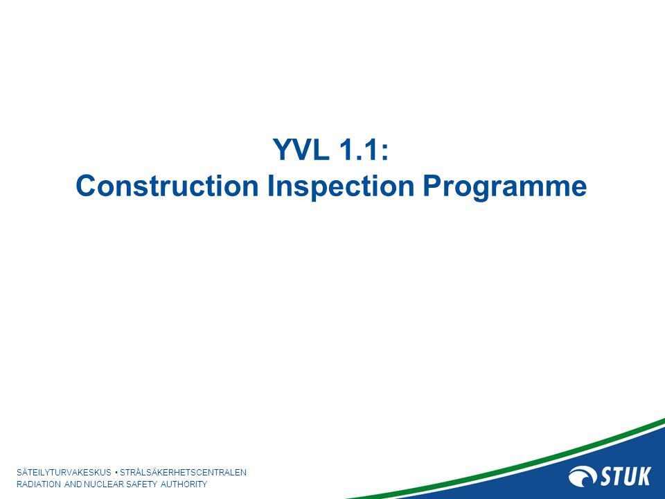 YVL 1.1: Construction Inspection Programme