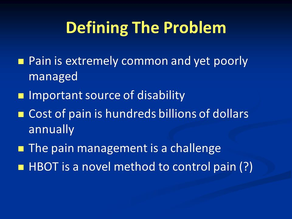 Defining The Problem Pain is extremely common and yet poorly managed