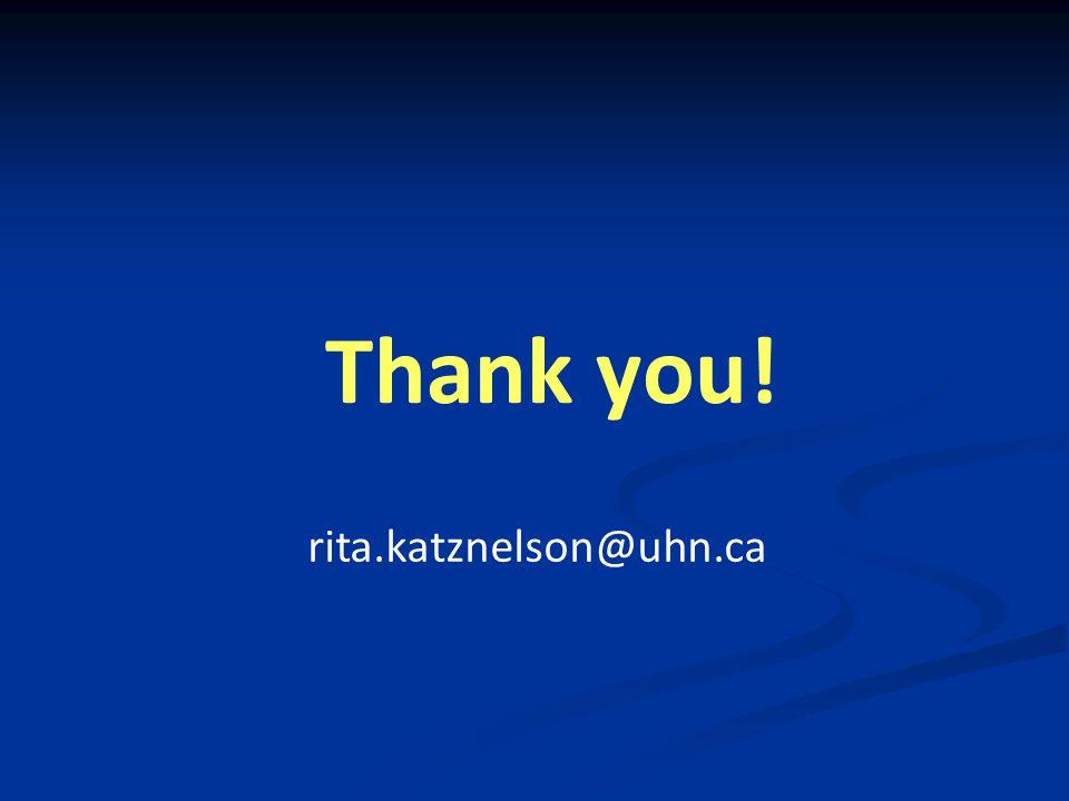 Thank you! rita.katznelson@uhn.ca