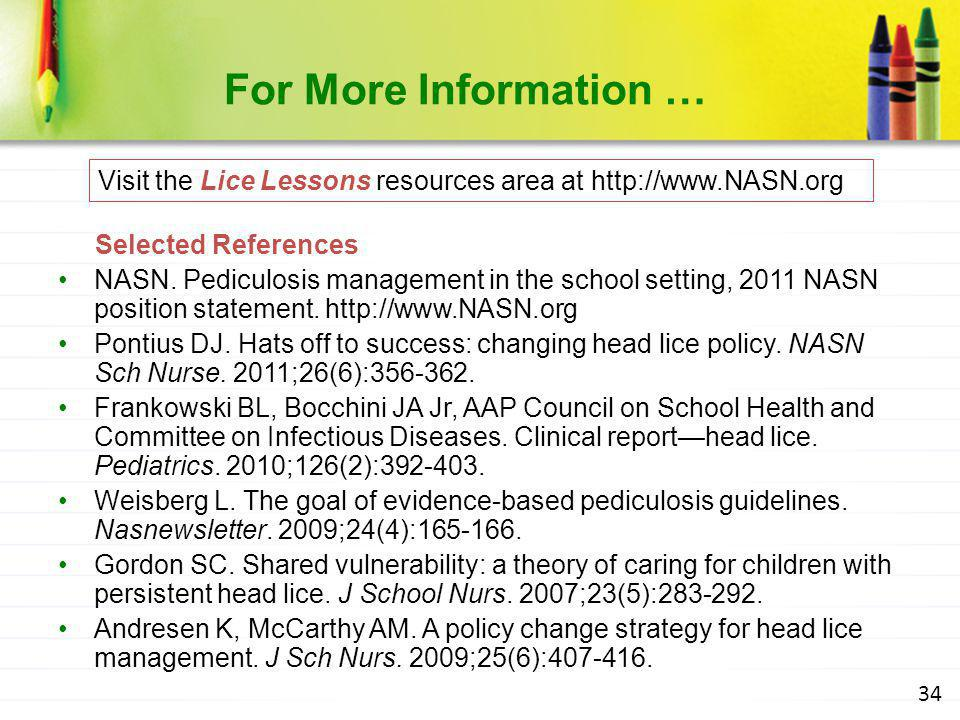 For More Information … Visit the Lice Lessons resources area at http://www.NASN.org. Selected References.