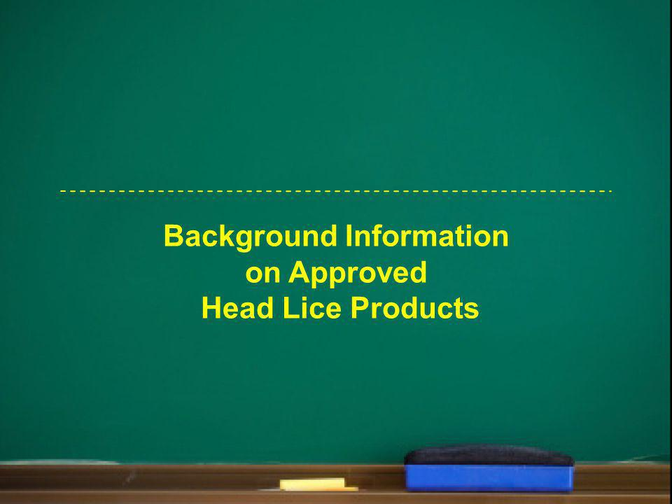 Background Information on Approved Head Lice Products