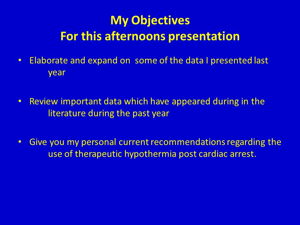 My Objectives For this afternoons presentation