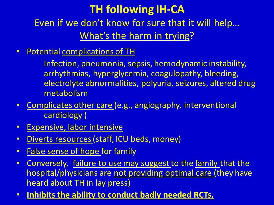 TH following IH-CA Even if we don't know for sure that it will help… What's the harm in trying
