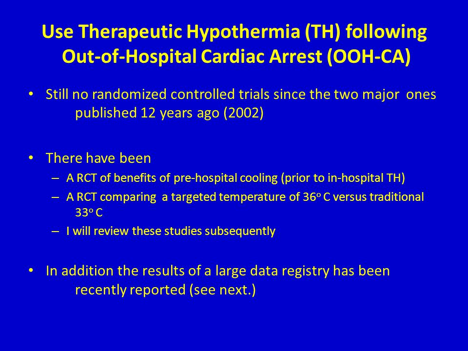 Use Therapeutic Hypothermia (TH) following Out-of-Hospital Cardiac Arrest (OOH-CA)
