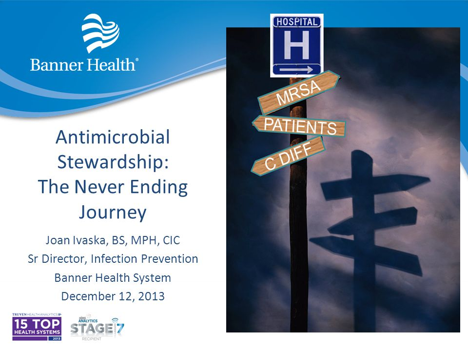 Antimicrobial Stewardship: The Never Ending Journey