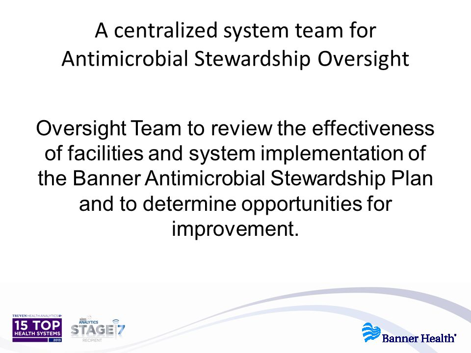 A centralized system team for Antimicrobial Stewardship Oversight