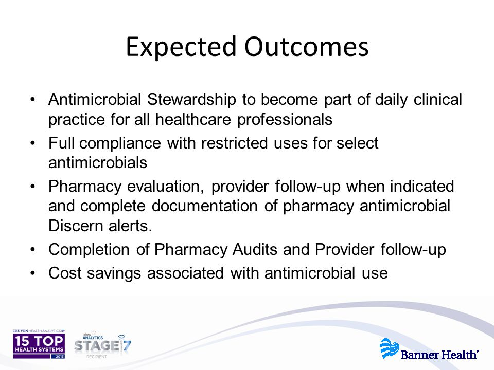 Expected Outcomes Antimicrobial Stewardship to become part of daily clinical practice for all healthcare professionals.