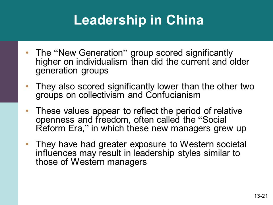 Leadership in China The New Generation group scored significantly higher on individualism than did the current and older generation groups.