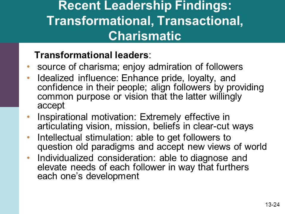 Recent Leadership Findings: Transformational, Transactional, Charismatic
