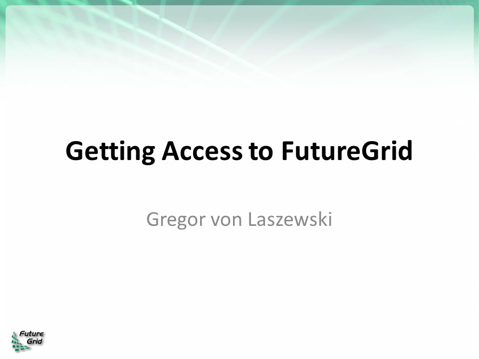 Getting Access to FutureGrid