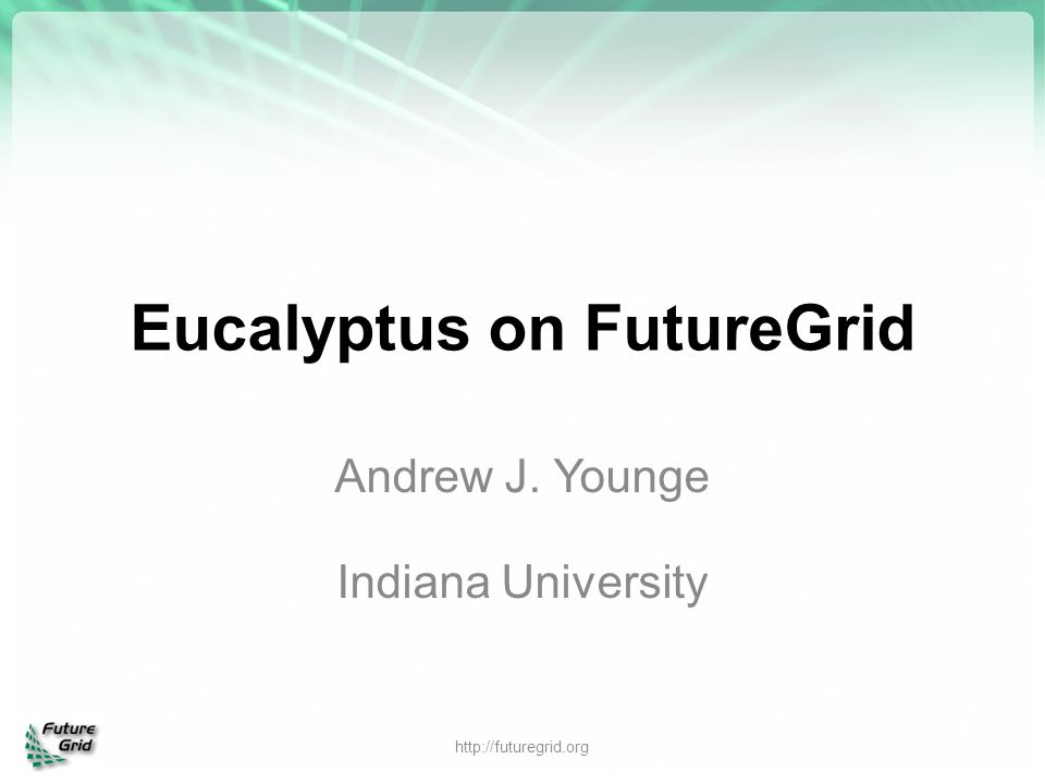 Eucalyptus on FutureGrid