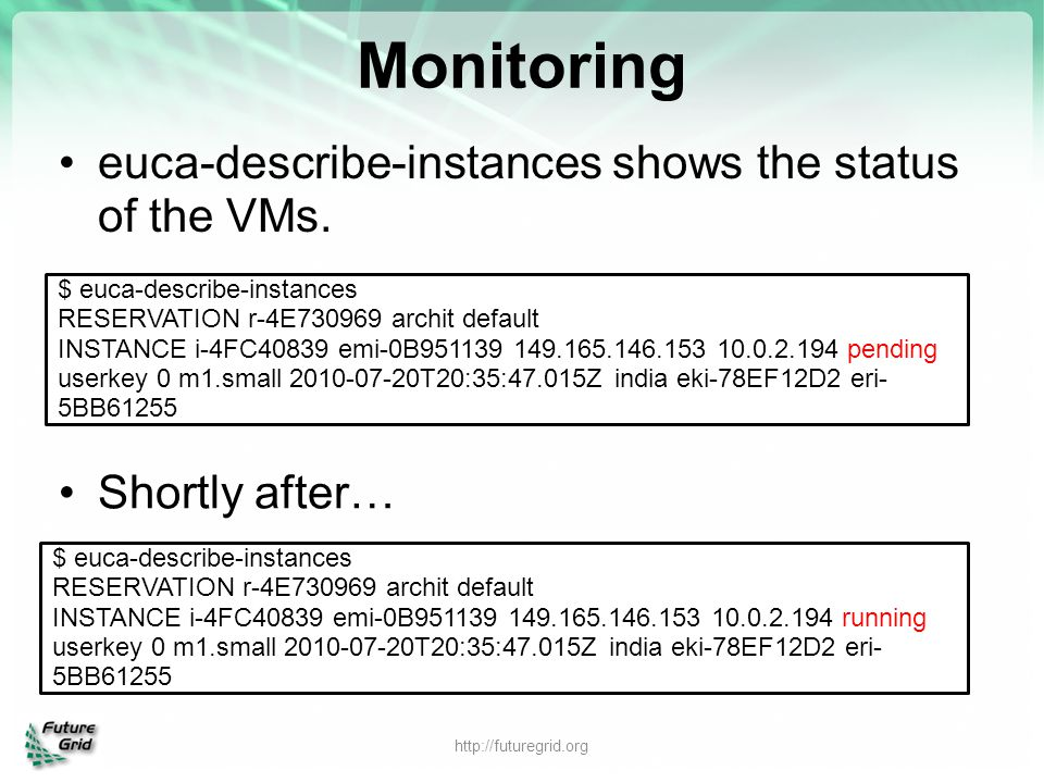 Monitoring euca-describe-instances shows the status of the VMs.