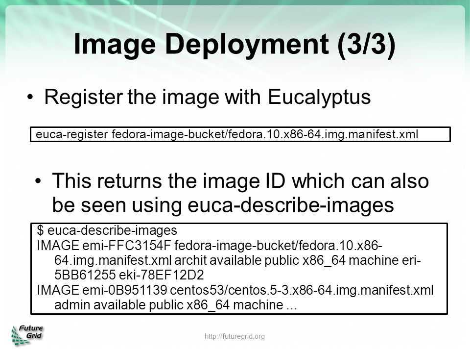 Image Deployment (3/3) Register the image with Eucalyptus