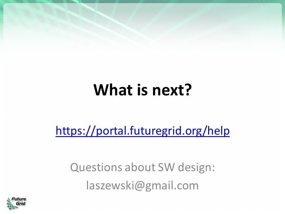 What is next https://portal.futuregrid.org/help