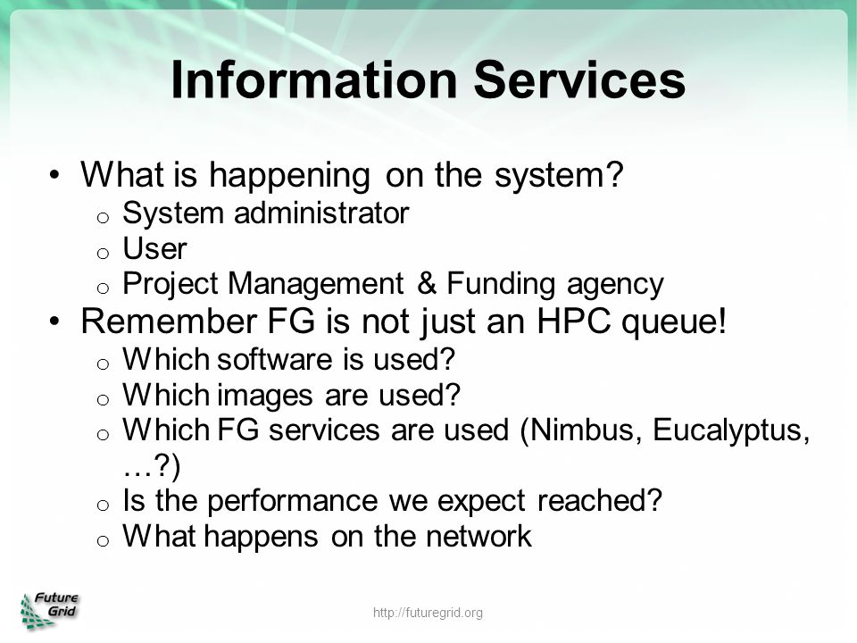 Information Services What is happening on the system