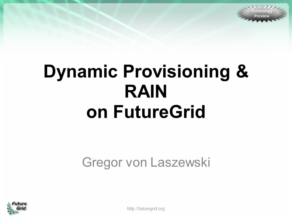 Dynamic Provisioning & RAIN on FutureGrid