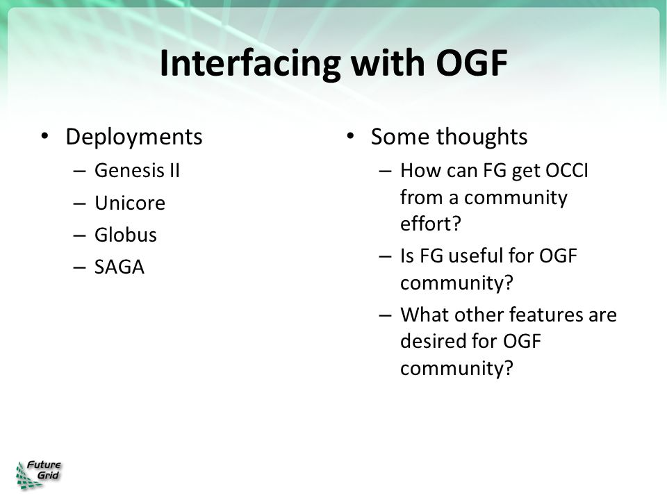 Interfacing with OGF Deployments Some thoughts Genesis II Unicore
