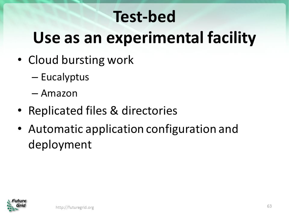 Test-bed Use as an experimental facility