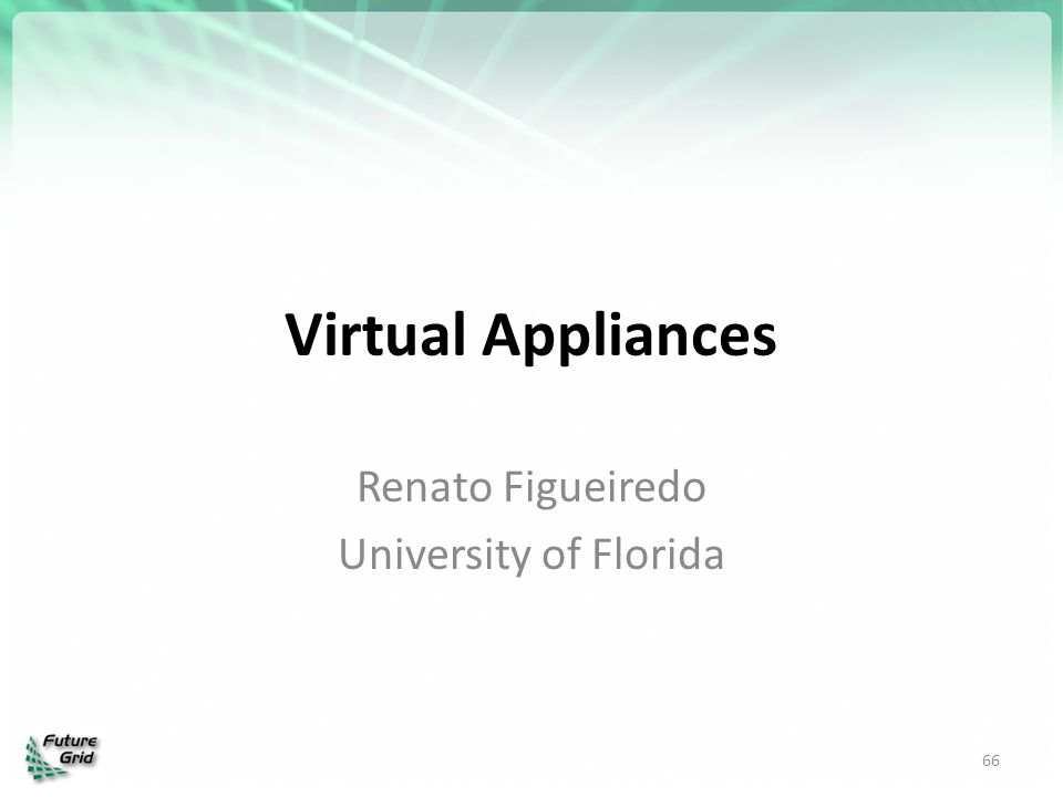 Renato Figueiredo University of Florida