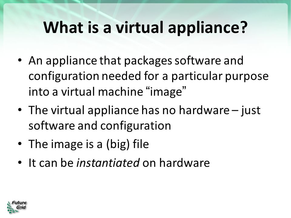 What is a virtual appliance