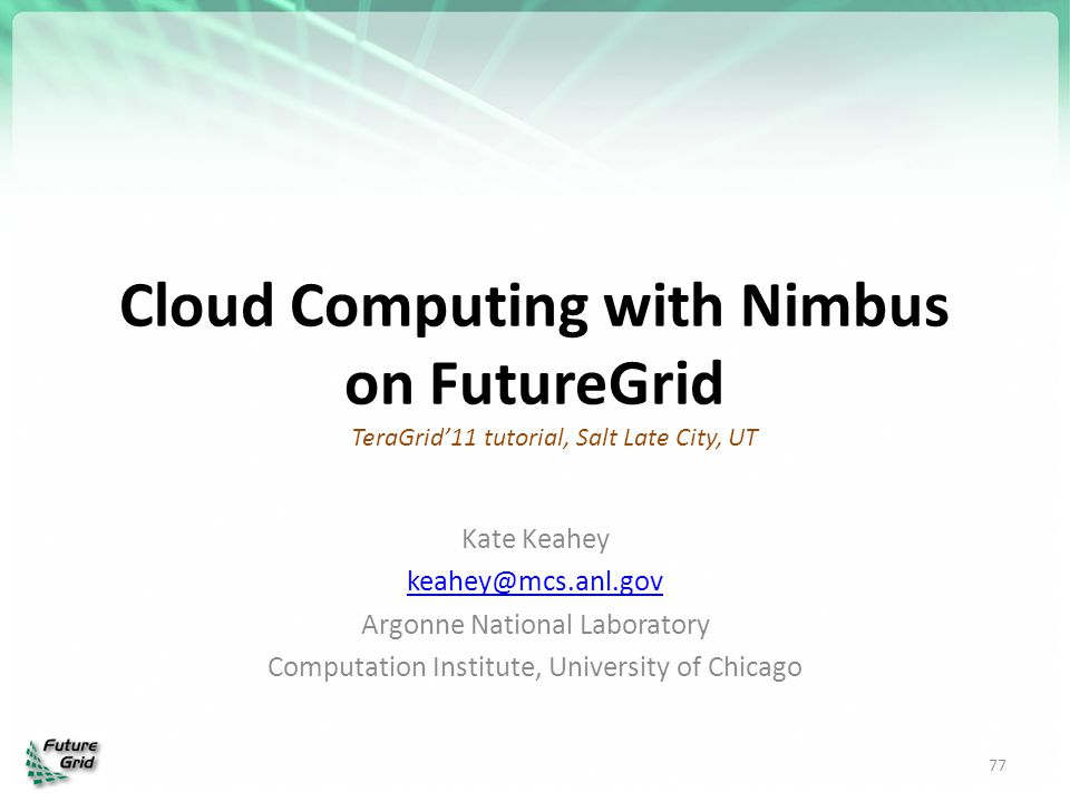 Cloud Computing with Nimbus on FutureGrid