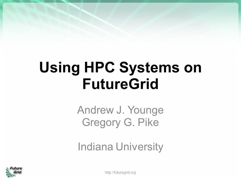 Using HPC Systems on FutureGrid