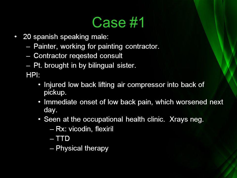 Case #1 20 spanish speaking male: