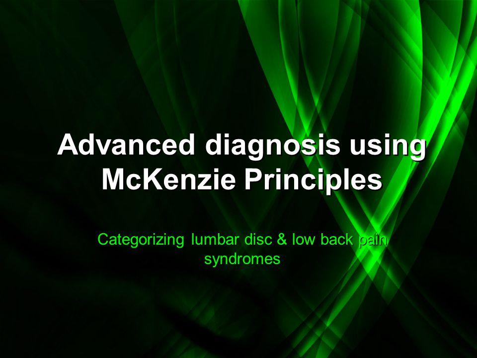 Advanced diagnosis using McKenzie Principles