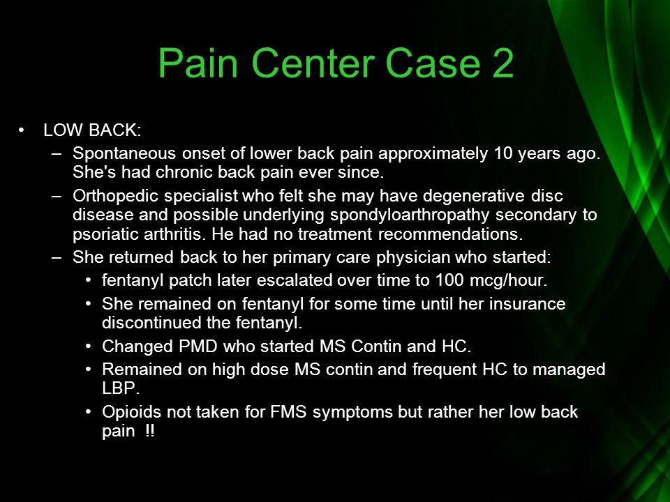 Pain Center Case 2 LOW BACK: