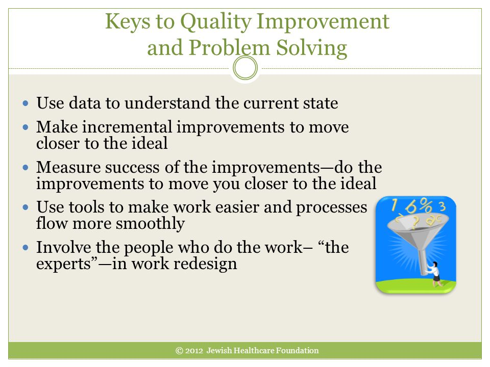 Keys to Quality Improvement and Problem Solving