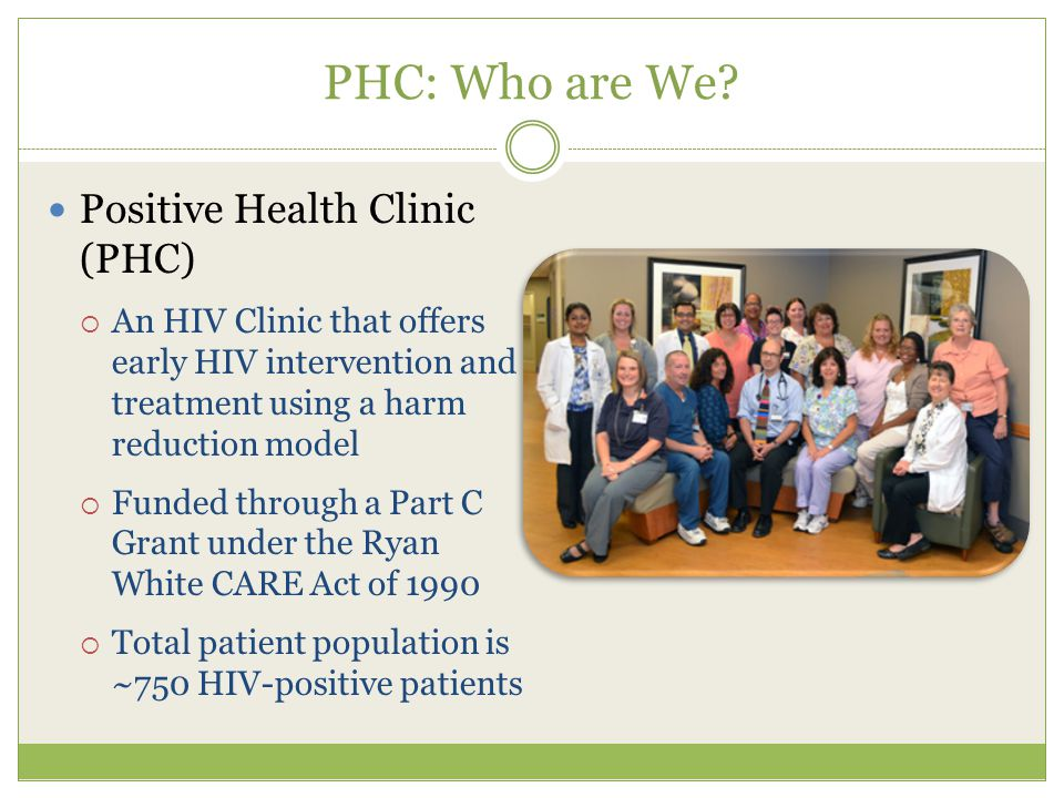 PHC: Who are We Positive Health Clinic (PHC)