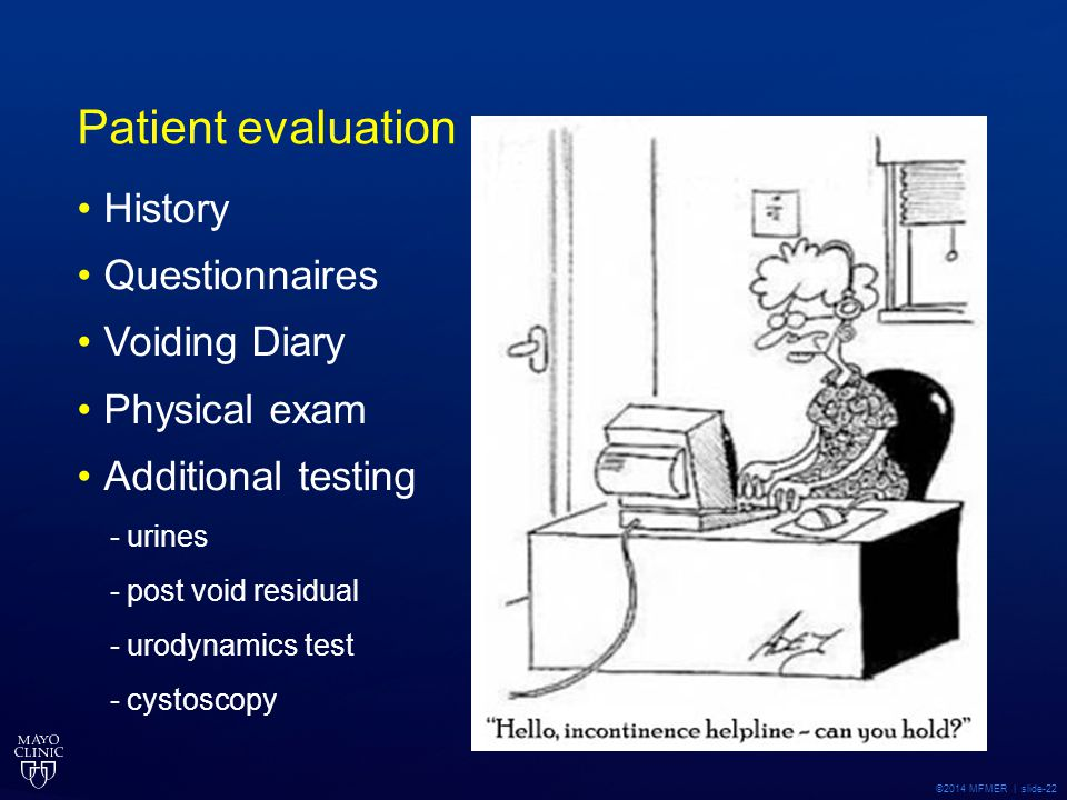 Patient evaluation History Questionnaires Voiding Diary Physical exam