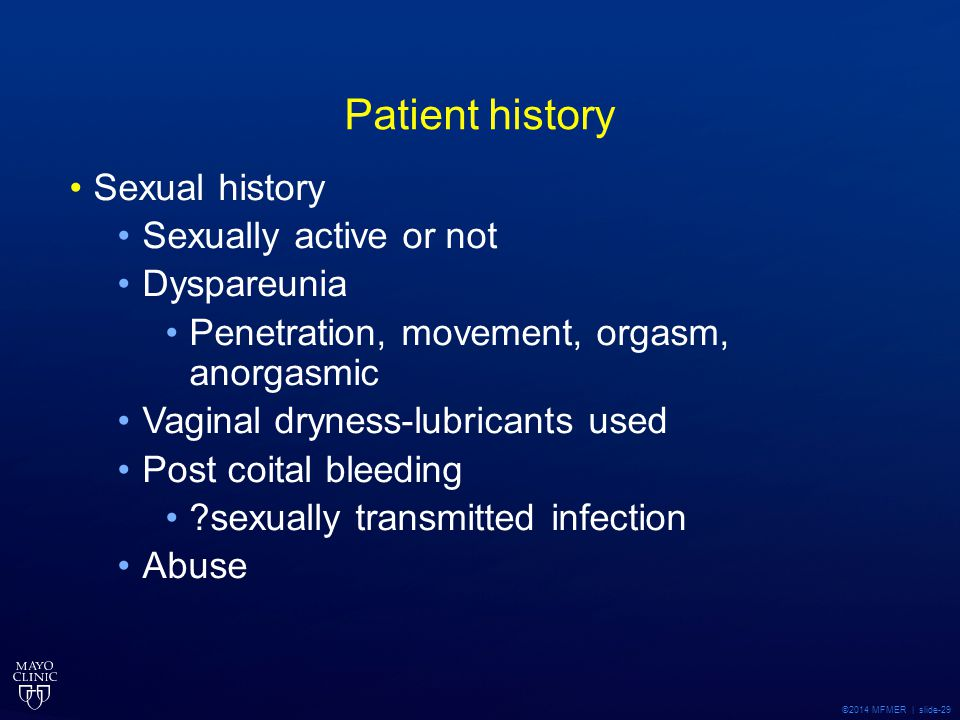 Patient history Sexual history Sexually active or not Dyspareunia