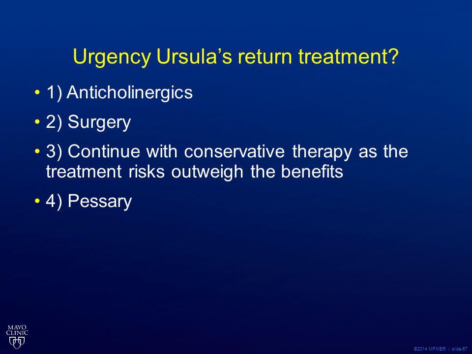 Urgency Ursula's return treatment