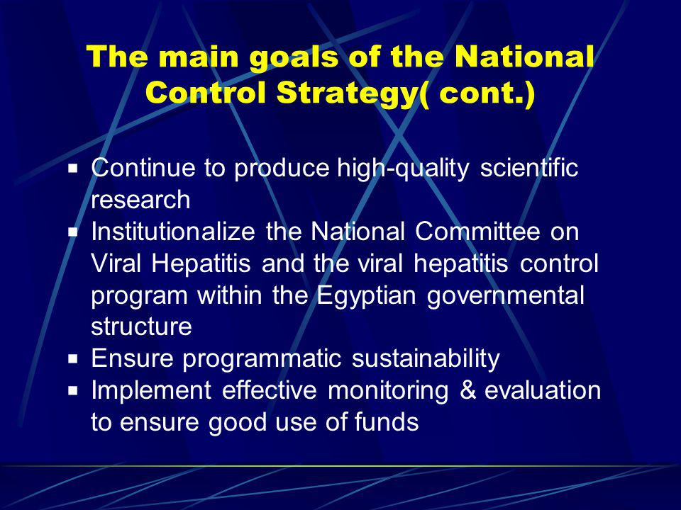 The main goals of the National Control Strategy( cont.)