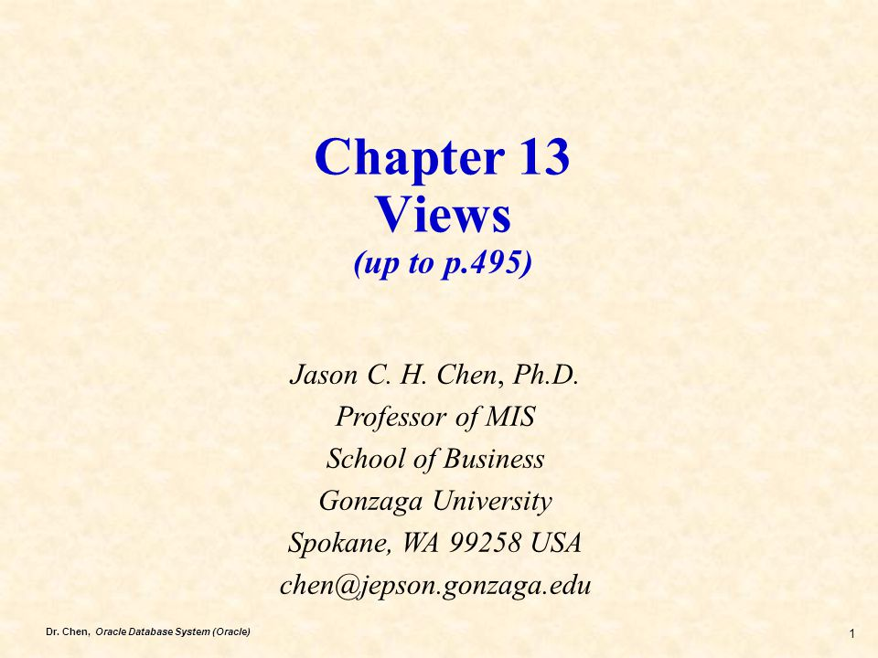 Chapter 13 Views (up to p.495) Jason C. H. Chen, Ph.D.