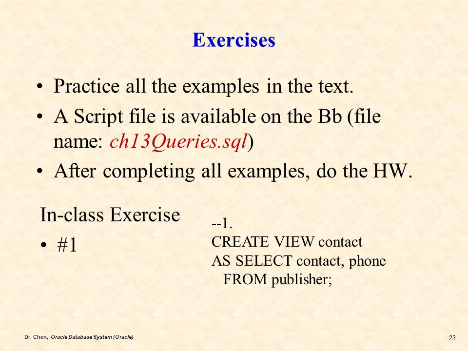 Practice all the examples in the text.