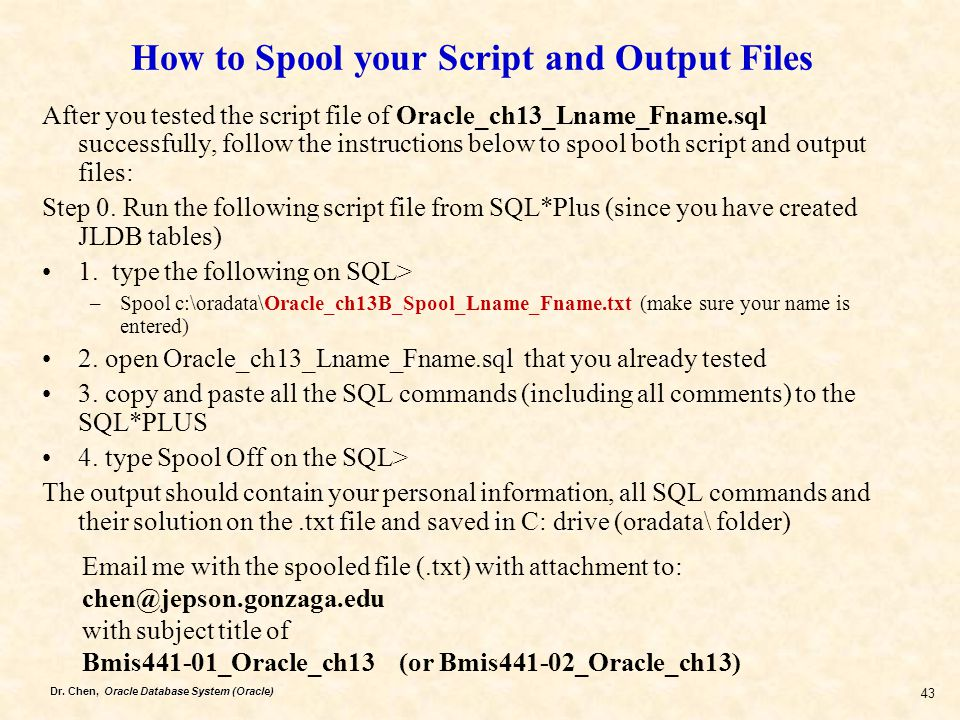 How to Spool your Script and Output Files