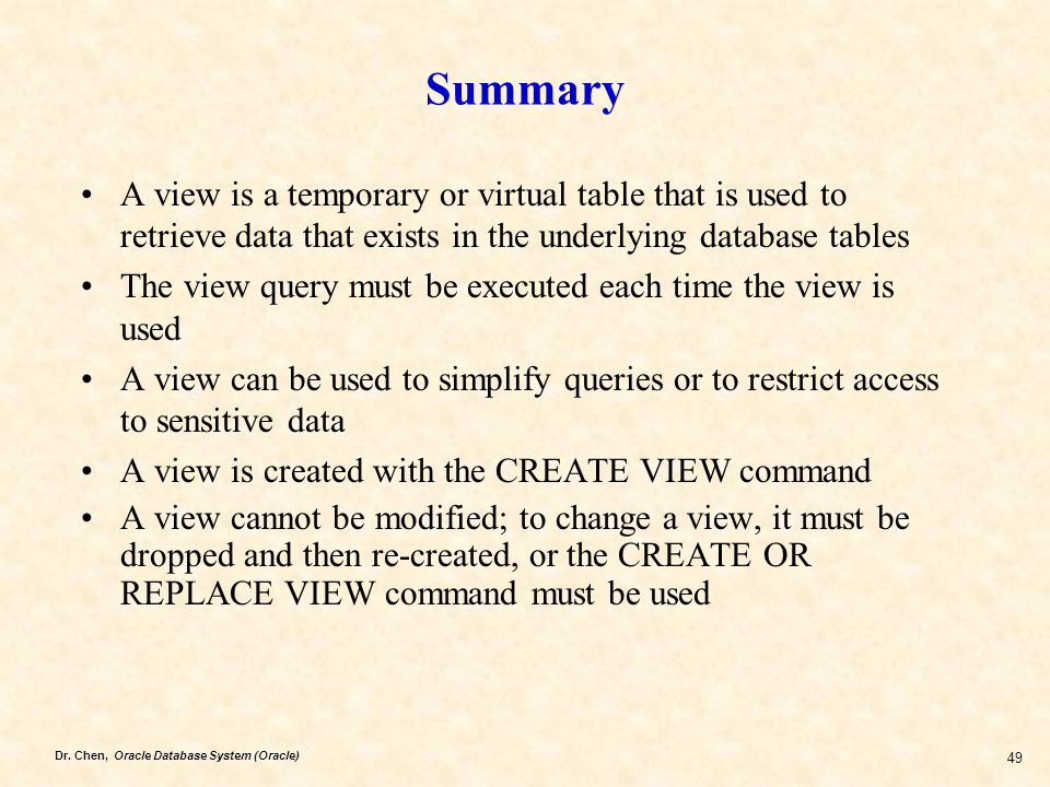 Summary A view is a temporary or virtual table that is used to retrieve data that exists in the underlying database tables.
