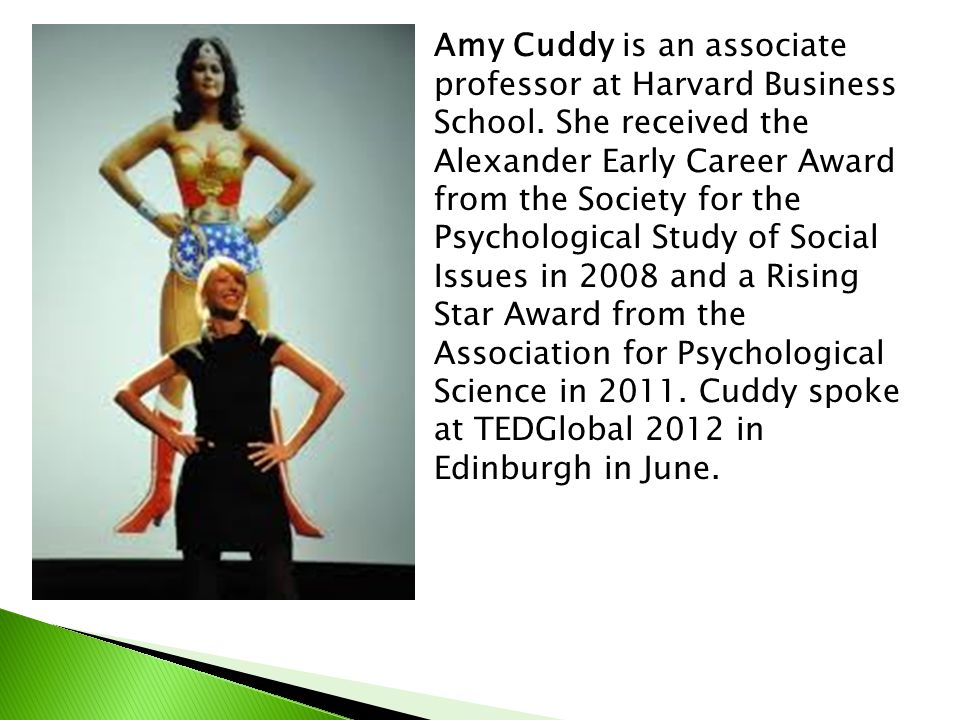 Amy Cuddy is an associate professor at Harvard Business School
