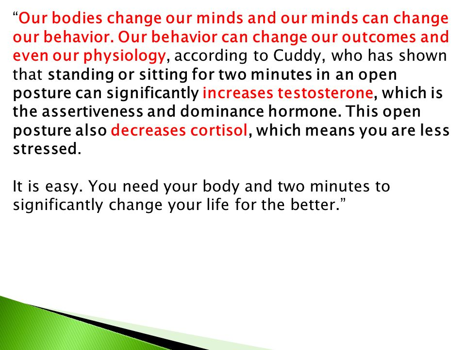 Our bodies change our minds and our minds can change our behavior